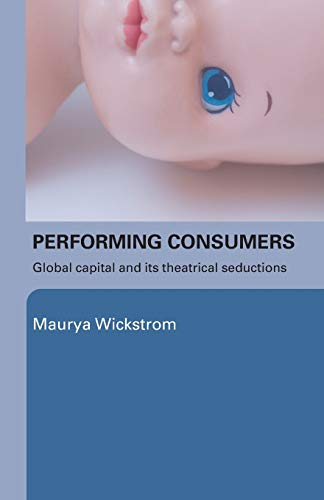 Performing Consumers: Global Capital and Its Theatrical Seductions (Caesars Palace-shops)