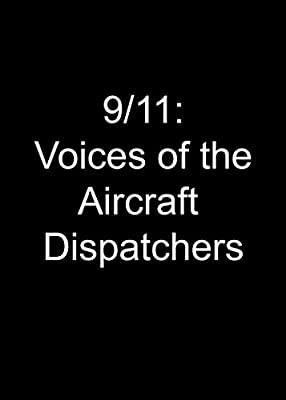 9/11: Voices of the Aircraft Dispatchers