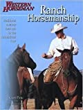 Ranch Horsemanship: How to Ride Like the Cowboys Do by Curt Pate, Ron Bonge (Illustrator), Fran Devereux Smith (With)