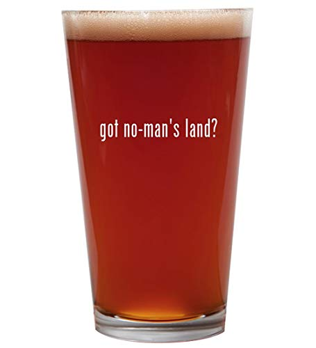 got no-man's land? - 16oz Beer Pint Glass Cup