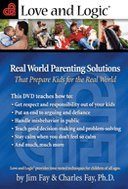 (Love and Logic, Real World Parenting Solutions: That Prepare Kids for the Real World)