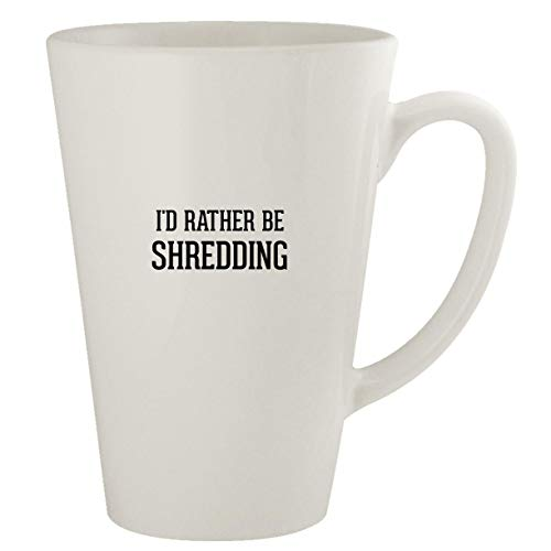 I'd Rather Be SHREDDING - Ceramic 17oz Latte Coffee Mug