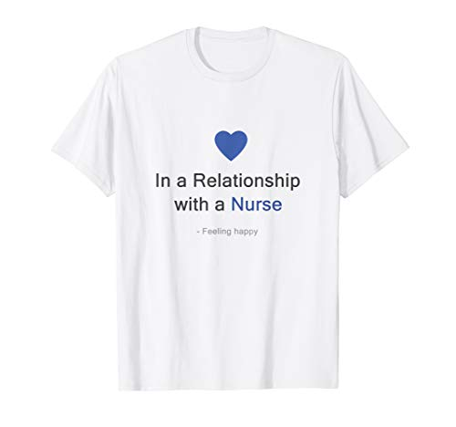 In A Relationship With A Nurse - Funny Status Update T-Shirt (Best Funny Status Updates)