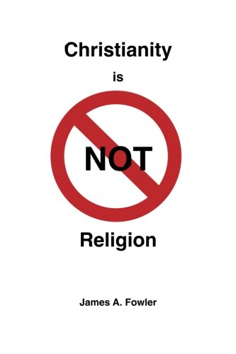 Christianity is NOT Religion