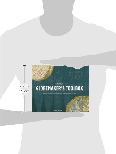 A Renaissance Globemaker's Toolbox: Johannes Schöner and the Revolution of Modern Science 1475-1550