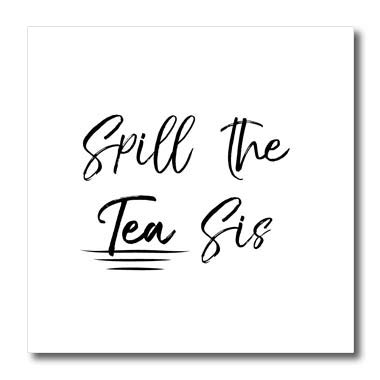 - 3dRose InspirationzStore - Funny Designs - Spill The Tea Sis - Funny Sassy Girly Slang Humor - Cursive Typography - 10x10 Iron on Heat Transfer for White Material (ht_316858_3)