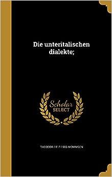 Die unteritalischen dialekte;