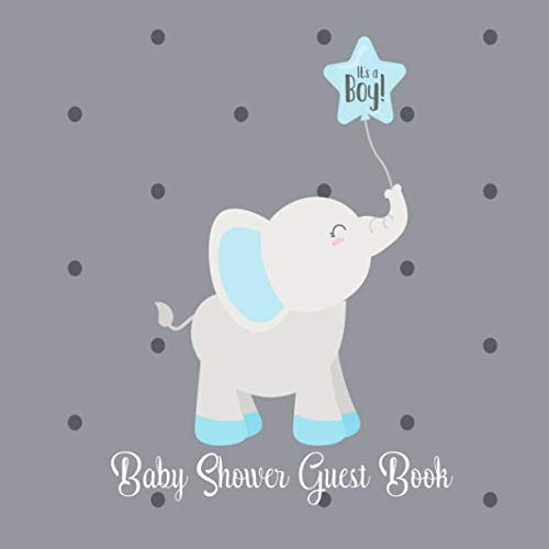 Baby Shower Guest Book Its a Boy: Elephant Jungle Safari Cute Animal, Ballon Blue and Grey, Sign in Welcome Baby Guestbook with Address, Predictions, Advice for Parents, Wishes, Bonus Photo & Gift Log]()