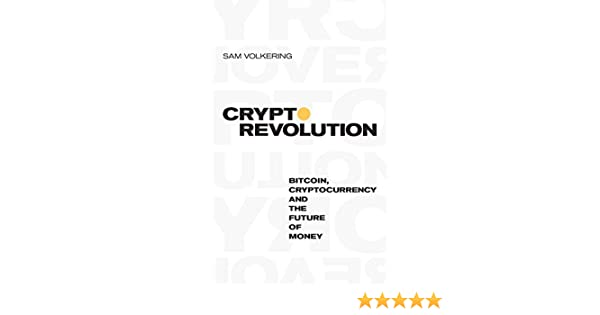 Crypto revolution bitcoin cryptocurrency and the future of money