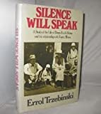 Front cover for the book Silence Will Speak: A Study of the Life of Denys Finch Hatton and His Relationship With Karen Blixen by Errol Trzebinski