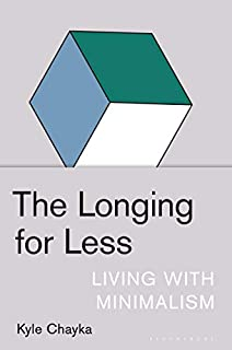 Book Cover: The Longing for Less: Living with Minimalism