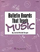Bulletin Boards That Teach Music Reproducible Pak
