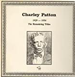 Charlie Patton the Remaining Titles Lp