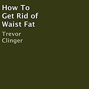 How to Get Rid of Waist Fat Audiobook
