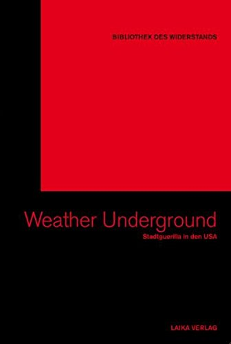 The Weather Underground: Stadtguerilla in den USA (Bibliothek des Widerstands)