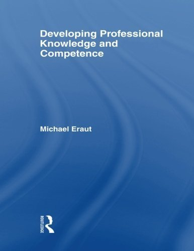 Developing Professional Knowledge And Competence by Michael Eraut (1994-10-03)