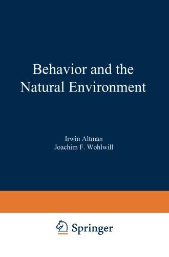 Behavior and the Natural Environment (Human Behavior and Environment) (Volume 6)