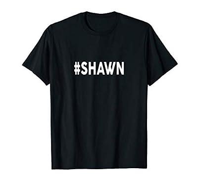 Hashtag SHAWN T-Shirt Name Shirt #SHAWN