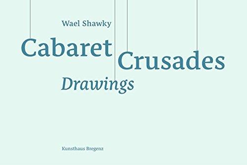 Wael Shawky: Cabaret Crusades Drawings