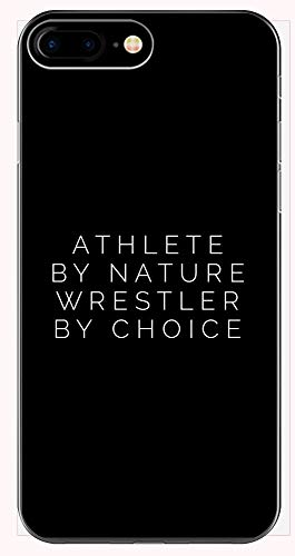 Wrestling Phone Case for iPhone 6+, 6S+, 7+, 8+s - Athlete by Nature Wrestler by Choice - Grappler Gifts]()