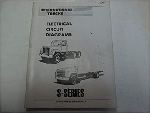 [SCHEMATICS_48YU]  International Trucks S Series Electrical Circuit Wiring Diagrams Manual OEM  ***: IN INC: Amazon.com: Books | International Trucks Wiring Diagrams |  | Amazon.com
