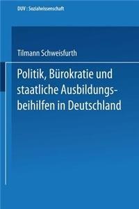 Politik, Burokratie Und Staatliche Ausbildungsbeihilfen in Deutschland