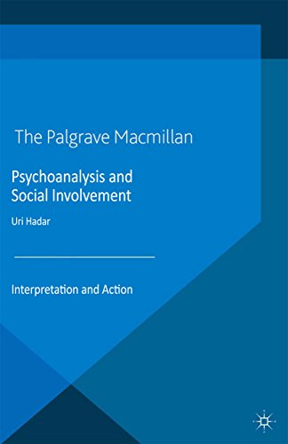 Psychoanalysis and Social Involvement: Interpretation and Action (Studies in the Psychosocial)