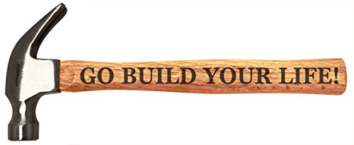 (Graduation Gifts Go Build Your Life Inspirational Graduation Grad Engraved Wood Handle Steel Hammer)