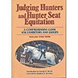 Judging Hunters and Hunter Seat Equitation, Anna J. White-Mullin, 0668061057