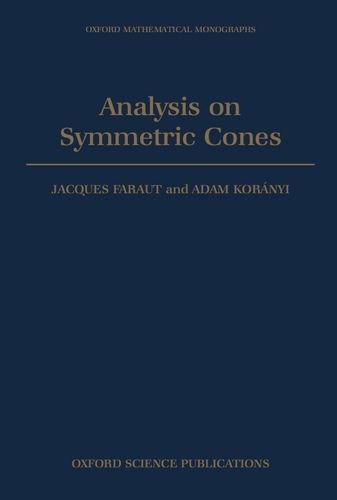 Analysis on Symmetric Cones (Oxford Mathematical Monographs)