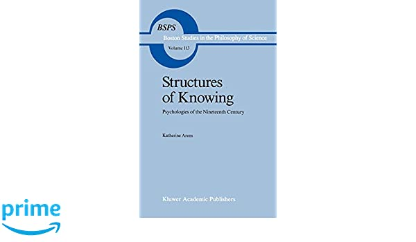 Structures of Knowing: Psychologies of the Nineteenth Century