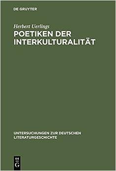 Poetiken Der Interkulturalitat (Untersuchungen Zur Deutschen Literaturgeschichte, )