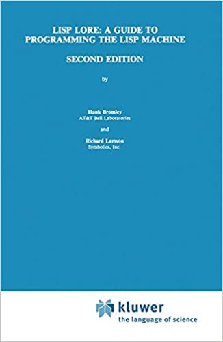 LISP Lore: A Guide to Programming the LISP Machine: H. Bromley ...