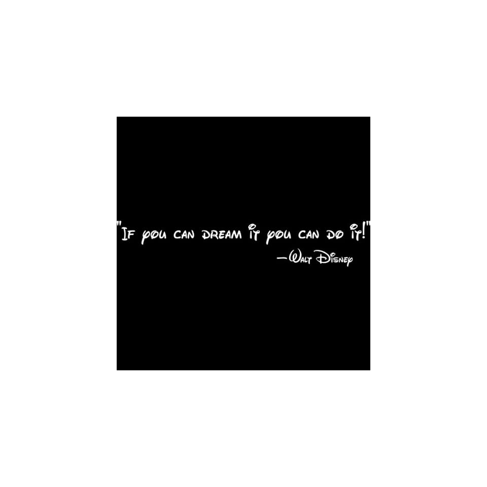 If you can dream It, you can do it Decorative Vinyl Wall Quote Decal Saying, White