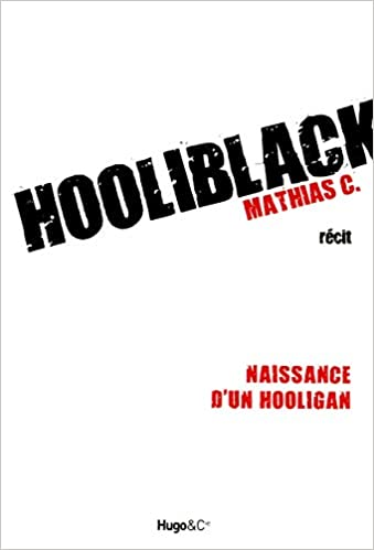 Hooliblack- Naissance d'un hooligan