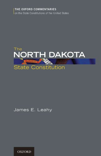 Download The North Dakota State Constitution (Oxford Commentaries on the State Constitutions of the United States) Pdf