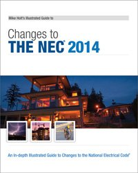 Mike Holt's Illustrated Guide to Changes to the NEC 2014