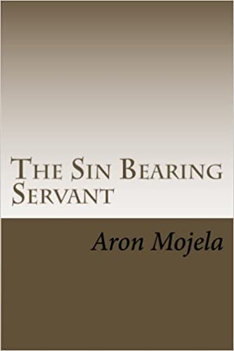 Book The Sin Bearing Servant: The Sin Bearing Servant: Who has believed our report?