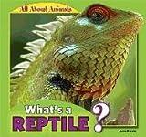 What's a Reptile?, Anna Kaspar, 1448862264