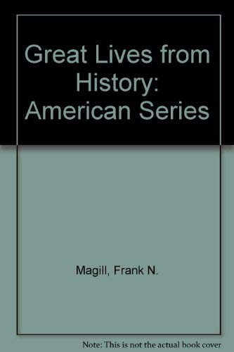 Great Lives from History: American Series Frank Northen Magill