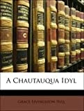 A Chautauqua Idyl, Grace Livingston Hill, 1141204606