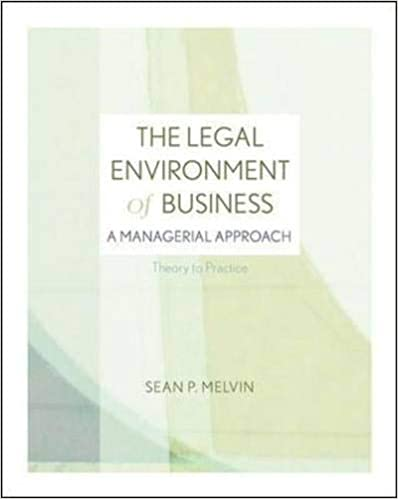 The Legal Environment of Business: A Managerial Approach: Theory to Practice (2nd Edition)