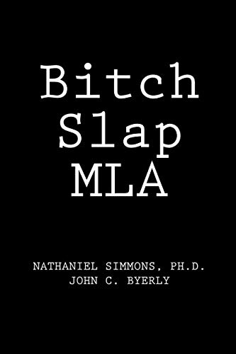 Bitch Slap MLA (Mla Style Manual And Guide To Scholarly Publishing)