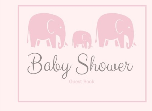 Baby Shower Guest Book: Three Pink Elephants, It's a Girl, Guest Book with Gift Log for Baby Shower Party (Elite Guest Book)