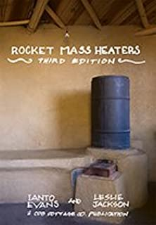 The rocket mass heater builders guide complete step by step rocket mass heaters 3rd edition fandeluxe Image collections