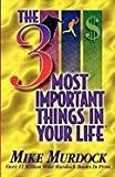 img - for The 3 Most Important Things In Your Life book / textbook / text book
