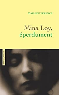 Mina Loy, éperdument, Terence, Mathieu