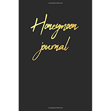 Honeymoon Journal: Ruled Notebook, 100 Pages 6x9, a journal for couples to write in, original appreciation gag gift for newlyweds, cute for wedding shower for him and her, diary for groom and bride
