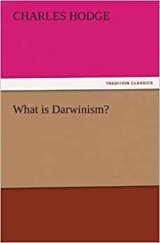 Book What is Darwinism? (TREDITION CLASSICS)