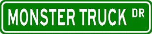 MONSTER TRUCK Street Sign ~ Custom Aluminum Street Signs by (Monster Sign)